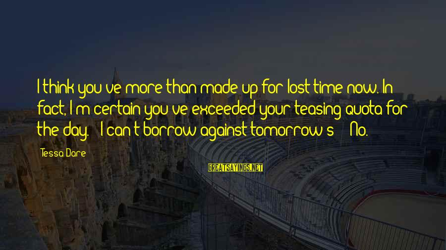 Made's Sayings By Tessa Dare: I think you've more than made up for lost time now. In fact, I'm certain