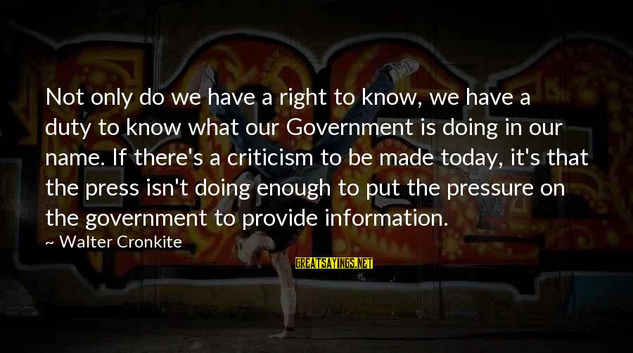 Made's Sayings By Walter Cronkite: Not only do we have a right to know, we have a duty to know