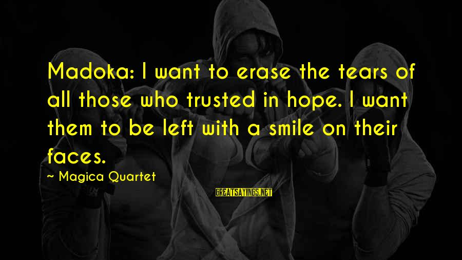 Madoka Sayings By Magica Quartet: Madoka: I want to erase the tears of all those who trusted in hope. I