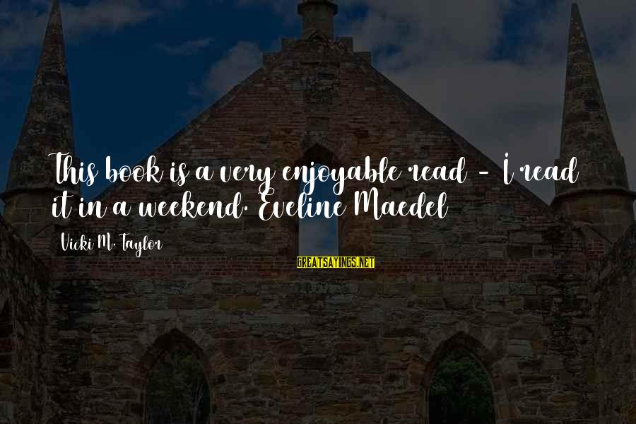 Maedel Sayings By Vicki M. Taylor: This book is a very enjoyable read - I read it in a weekend. Eveline