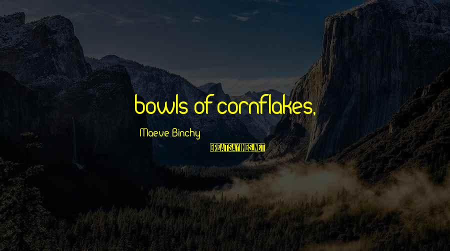 Maeve's Sayings By Maeve Binchy: bowls of cornflakes,