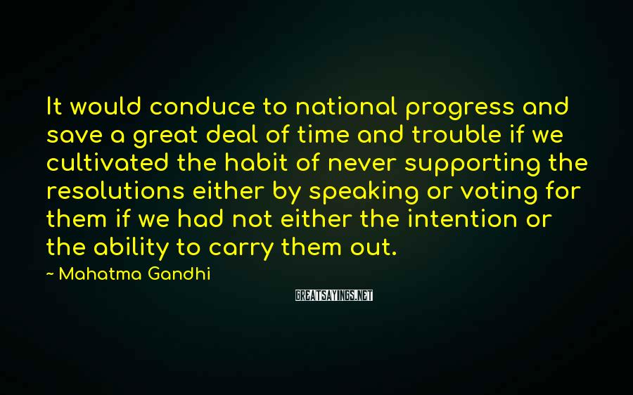 Mahatma Gandhi Sayings: It would conduce to national progress and save a great deal of time and trouble