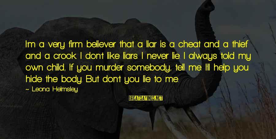 M'aiq The Liar Sayings By Leona Helmsley: I'm a very firm believer that a liar is a cheat and a thief and