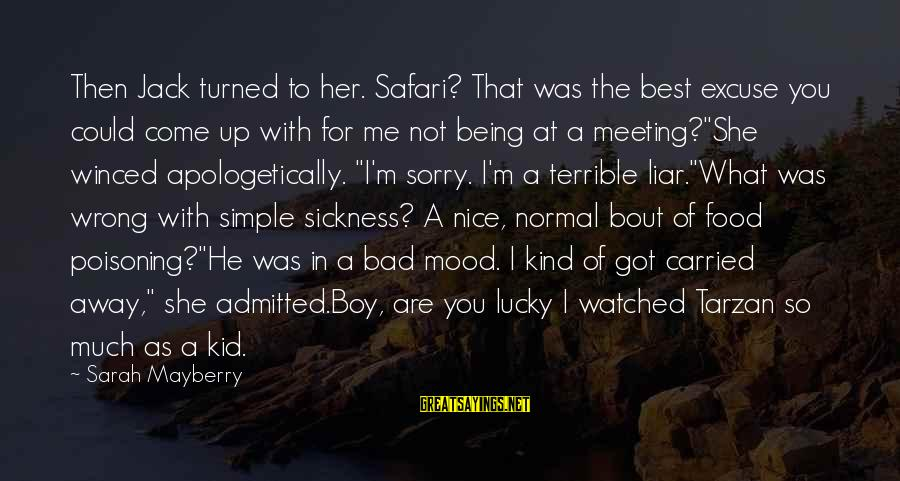 M'aiq The Liar Sayings By Sarah Mayberry: Then Jack turned to her. Safari? That was the best excuse you could come up