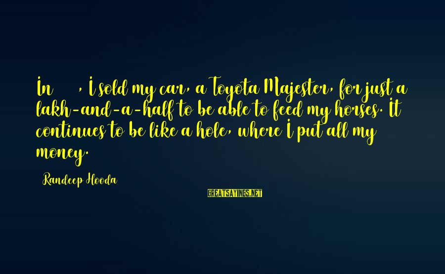 Majester Sayings By Randeep Hooda: In 2010, I sold my car, a Toyota Majester, for just a lakh-and-a-half to be