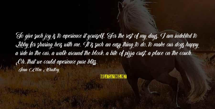 Make Do Sayings By Jean Ellen Whatley: To give such joy is to experience it yourself. For the rest of my days,