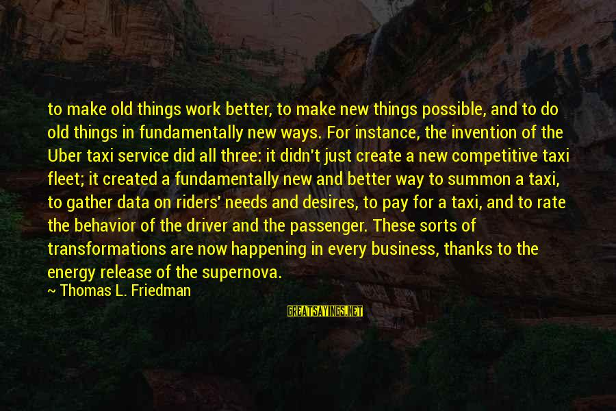 Make Do Sayings By Thomas L. Friedman: to make old things work better, to make new things possible, and to do old