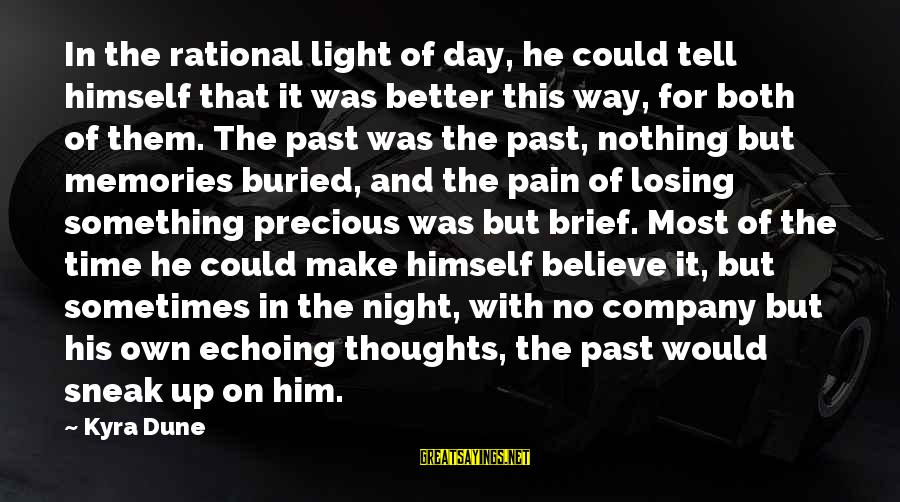 Make His Day Sayings By Kyra Dune: In the rational light of day, he could tell himself that it was better this
