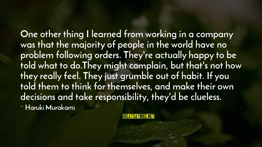 Make You Happy Sayings By Haruki Murakami: One other thing I learned from working in a company was that the majority of
