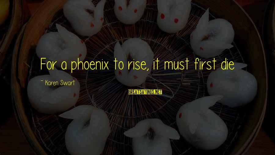 Making Fun Of Someone's Weight Sayings By Karen Swart: For a phoenix to rise, it must first die