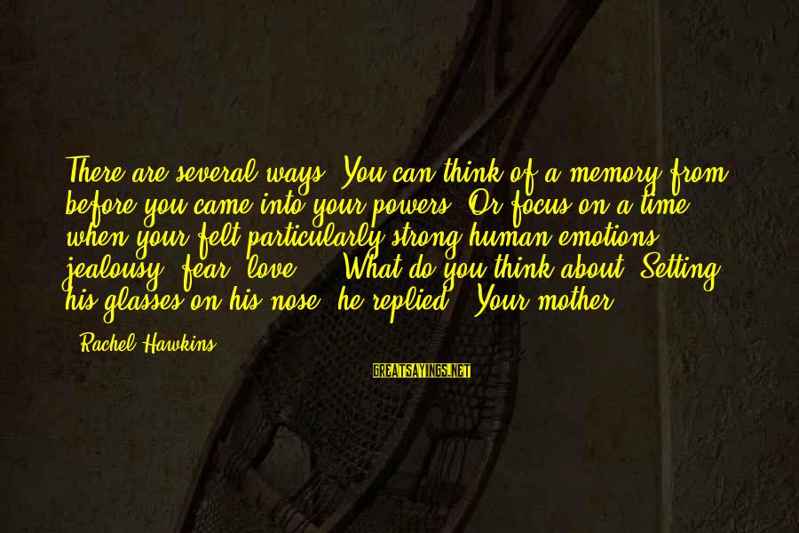 Making It Through Hard Times Together Sayings By Rachel Hawkins: There are several ways. You can think of a memory from before you came into