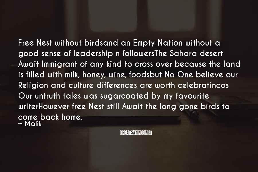 Malik Sayings: Free Nest without birdsand an Empty Nation without a good sense of leadership n followersThe