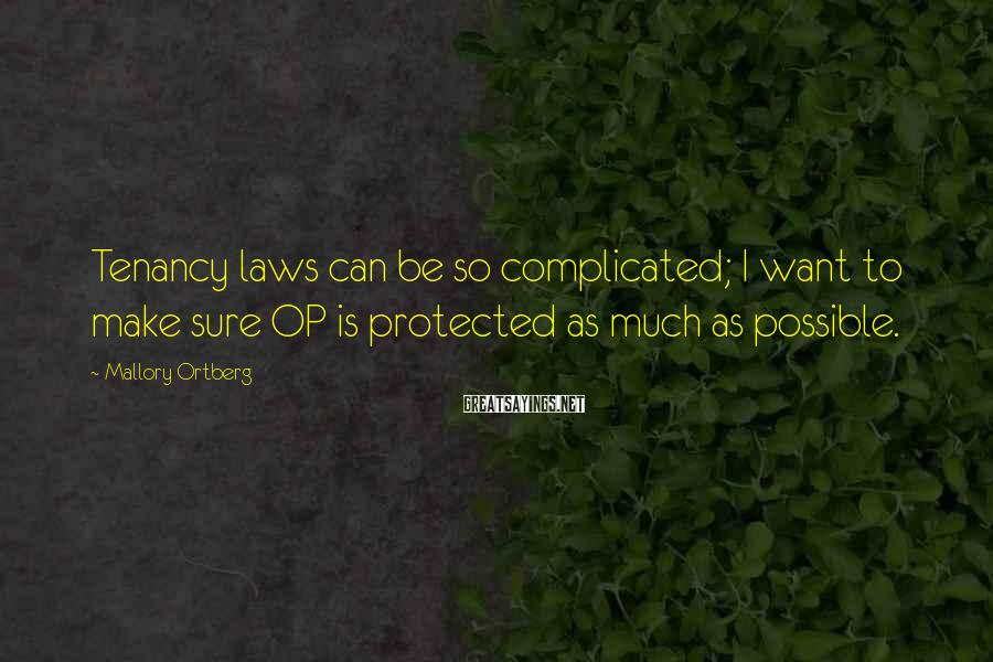 Mallory Ortberg Sayings: Tenancy laws can be so complicated; I want to make sure OP is protected as