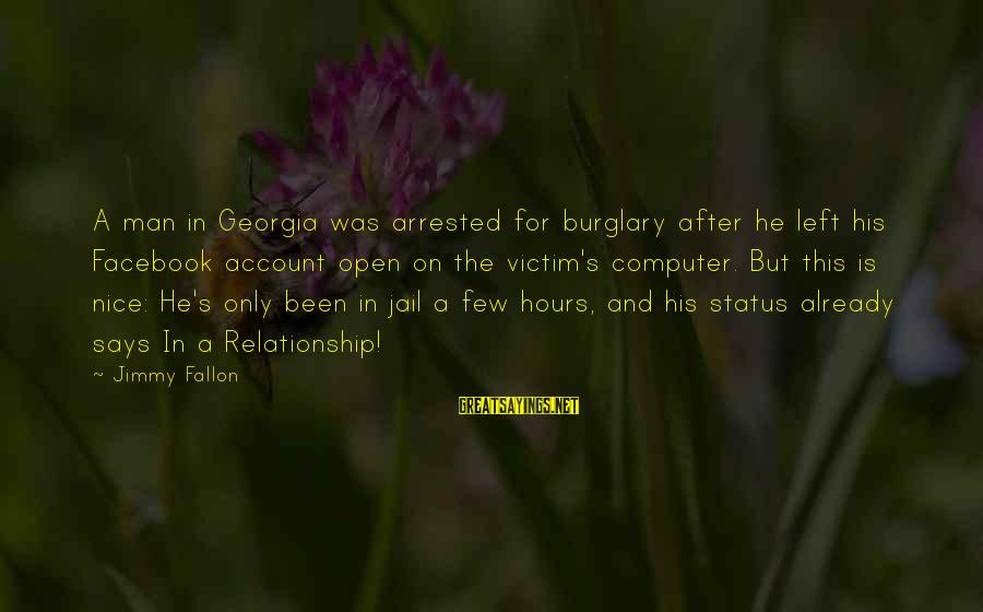 Man In Jail Sayings By Jimmy Fallon: A man in Georgia was arrested for burglary after he left his Facebook account open