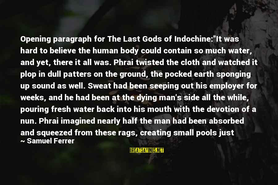 """Manchester United Die Hard Fans Sayings By Samuel Ferrer: Opening paragraph for The Last Gods of Indochine:""""It was hard to believe the human body"""