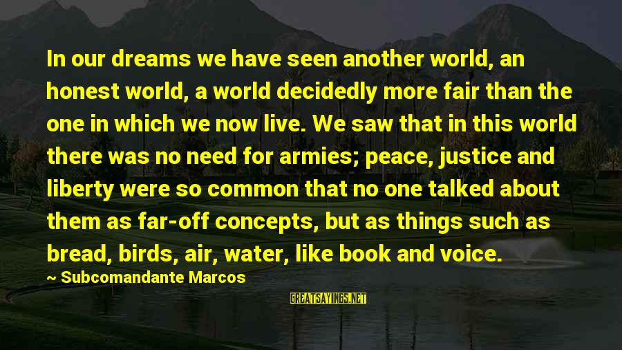 Manic Street Preachers Sayings By Subcomandante Marcos: In our dreams we have seen another world, an honest world, a world decidedly more