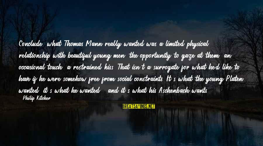 Mann's Sayings By Philip Kitcher: Conclude, what Thomas Mann really wanted was a limited physical relationship with beautiful young men: