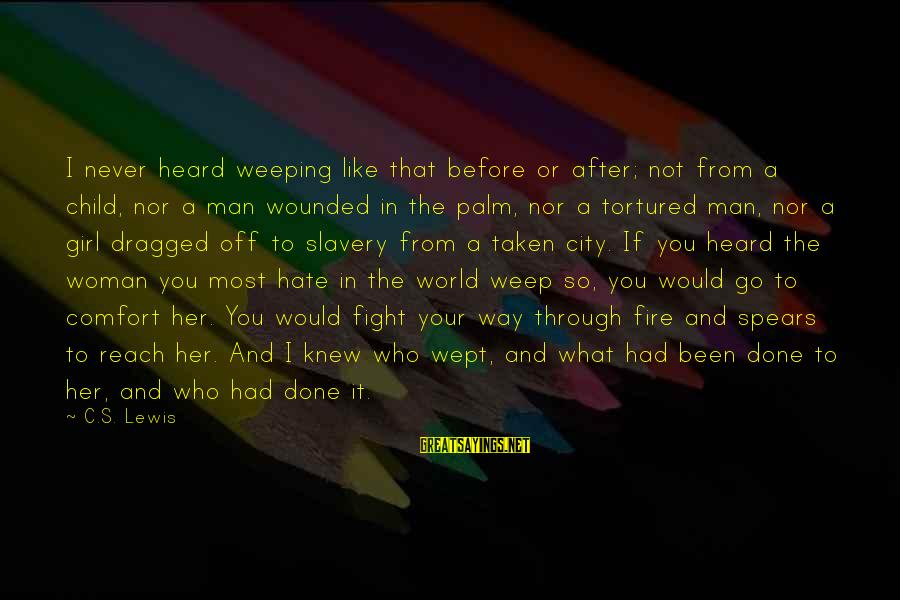 Man's Tears Sayings By C.S. Lewis: I never heard weeping like that before or after; not from a child, nor a