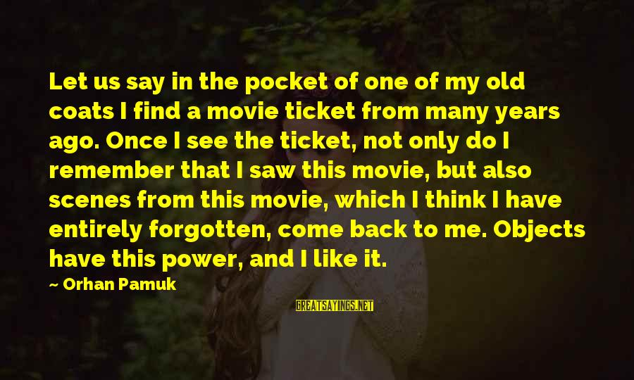 Many Years Ago Sayings By Orhan Pamuk: Let us say in the pocket of one of my old coats I find a