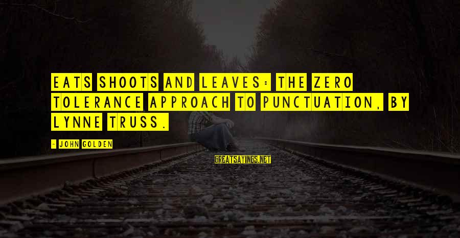 March Madness Inspirational Sayings By John Golden: Eats Shoots and Leaves: The Zero Tolerance Approach to Punctuation, by Lynne Truss.