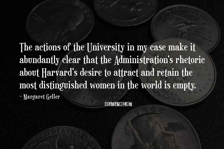 Margaret Geller Sayings: The actions of the University in my case make it abundantly clear that the Administration's