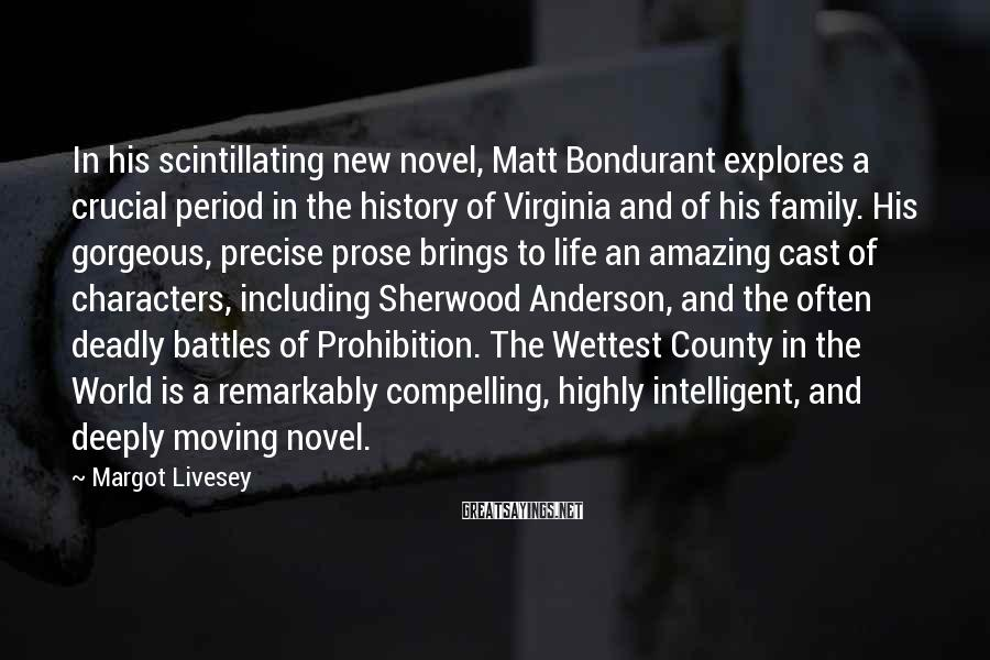 Margot Livesey Sayings: In his scintillating new novel, Matt Bondurant explores a crucial period in the history of