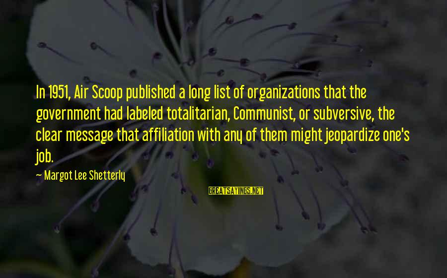 Margot's Sayings By Margot Lee Shetterly: In 1951, Air Scoop published a long list of organizations that the government had labeled