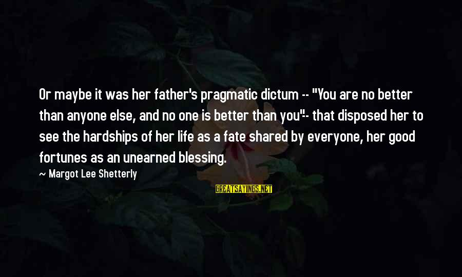 """Margot's Sayings By Margot Lee Shetterly: Or maybe it was her father's pragmatic dictum -- """"You are no better than anyone"""