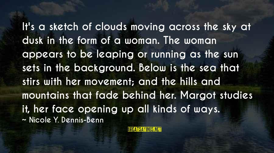 Margot's Sayings By Nicole Y. Dennis-Benn: It's a sketch of clouds moving across the sky at dusk in the form of