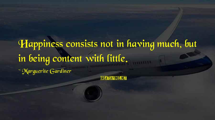 Marguerite Sayings By Marguerite Gardiner: Happiness consists not in having much, but in being content with little.