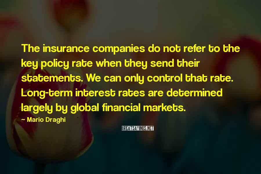 Mario Draghi Sayings: The insurance companies do not refer to the key policy rate when they send their