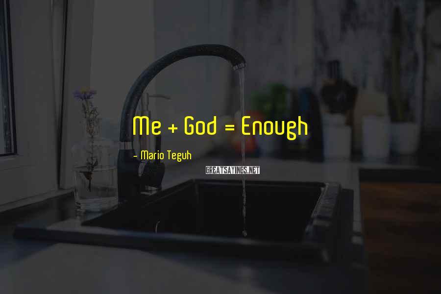 Mario Teguh Sayings: Me + God = Enough