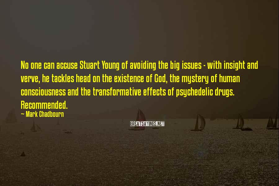 Mark Chadbourn Sayings: No one can accuse Stuart Young of avoiding the big issues - with insight and