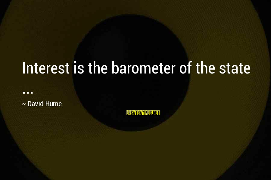 Mark Twain Typical Sayings By David Hume: Interest is the barometer of the state ...