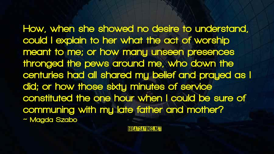 Mark Twain Typical Sayings By Magda Szabo: How, when she showed no desire to understand, could I explain to her what the