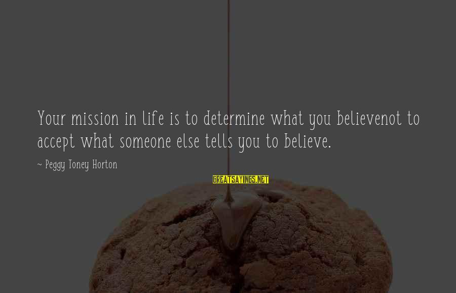 Mark Twain Typical Sayings By Peggy Toney Horton: Your mission in life is to determine what you believenot to accept what someone else