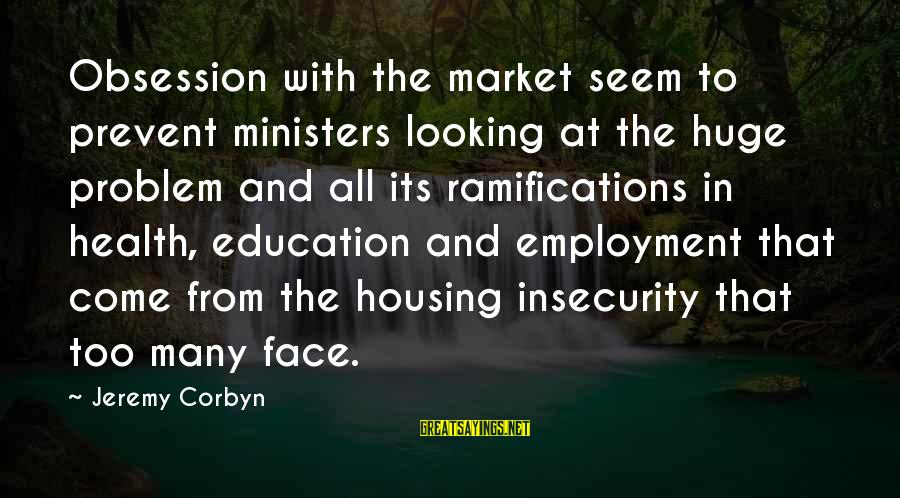 Market Sayings By Jeremy Corbyn: Obsession with the market seem to prevent ministers looking at the huge problem and all