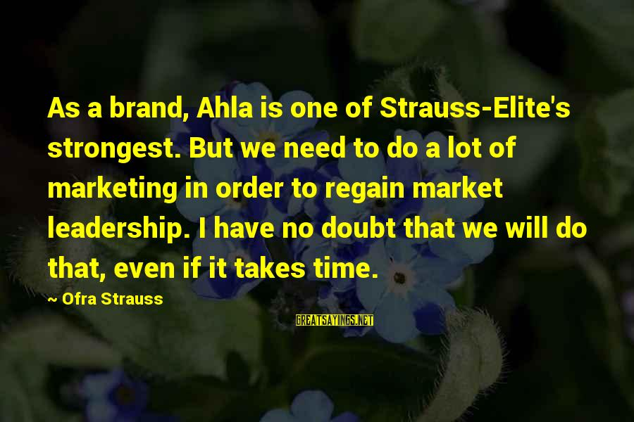 Marketing's Sayings By Ofra Strauss: As a brand, Ahla is one of Strauss-Elite's strongest. But we need to do a