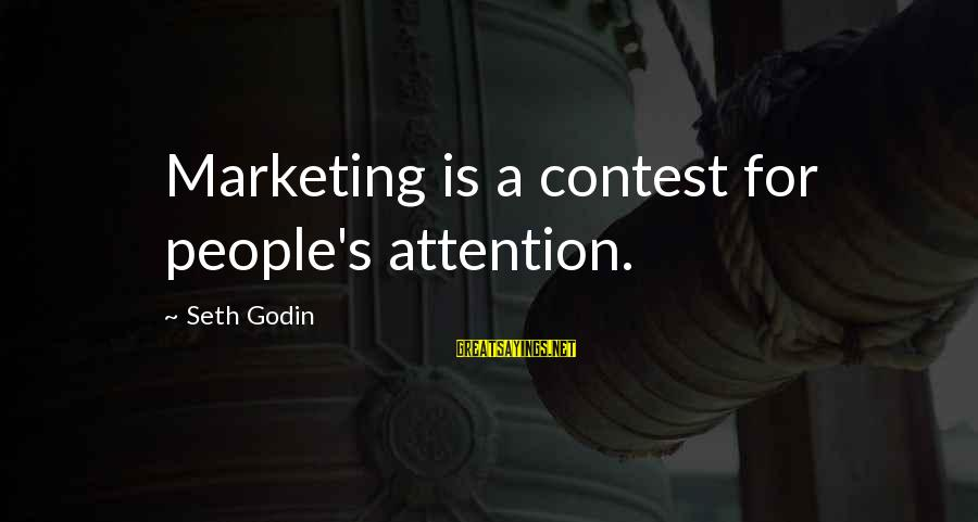 Marketing's Sayings By Seth Godin: Marketing is a contest for people's attention.