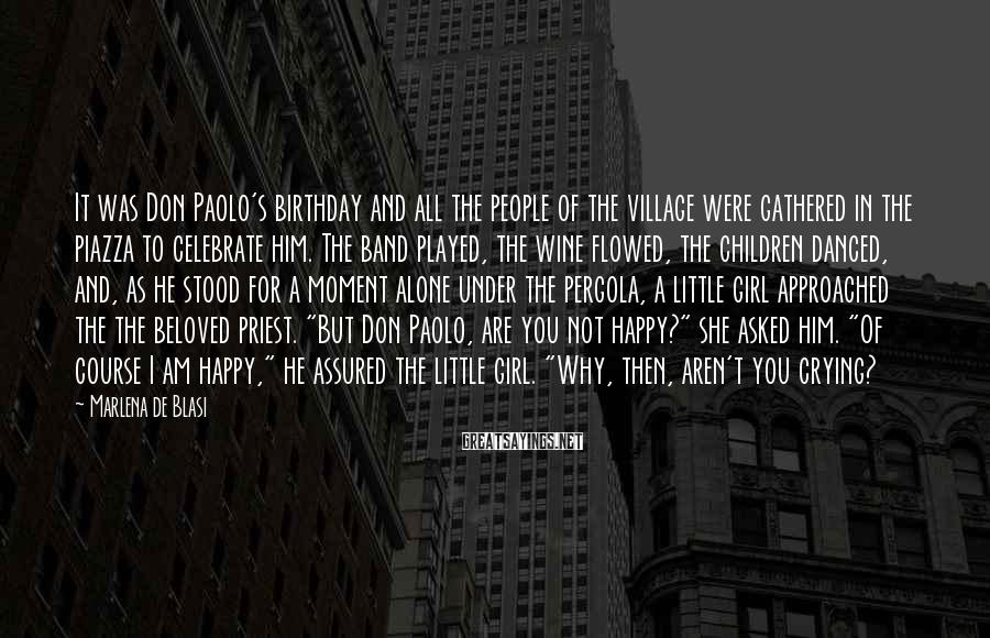 Marlena De Blasi Sayings: It was Don Paolo's birthday and all the people of the village were gathered in