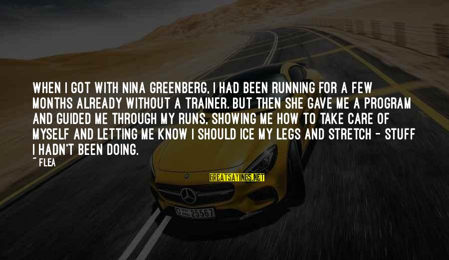 Marriage Finances Sayings By Flea: When I got with Nina Greenberg, I had been running for a few months already