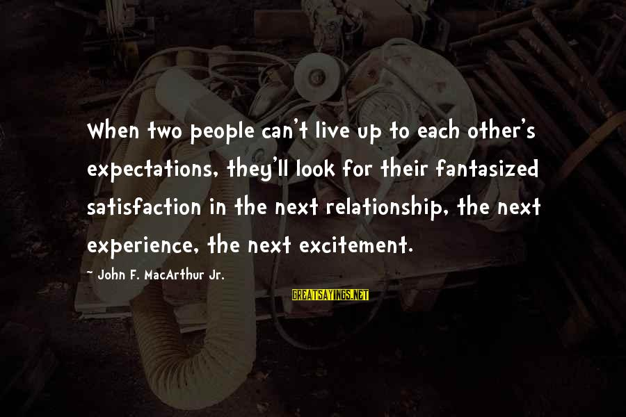 Marriage Vs Live In Relationship Sayings By John F. MacArthur Jr.: When two people can't live up to each other's expectations, they'll look for their fantasized