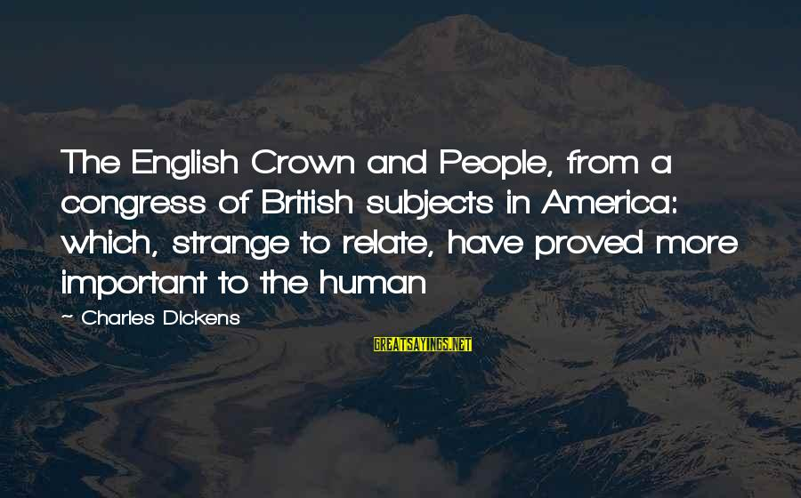 Marshall How I Met Your Mother Love Sayings By Charles Dickens: The English Crown and People, from a congress of British subjects in America: which, strange