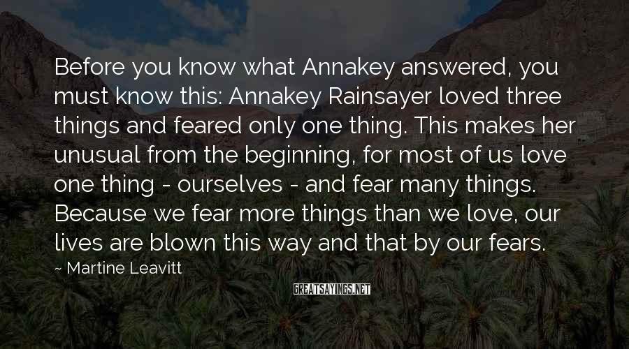 Martine Leavitt Sayings: Before you know what Annakey answered, you must know this: Annakey Rainsayer loved three things