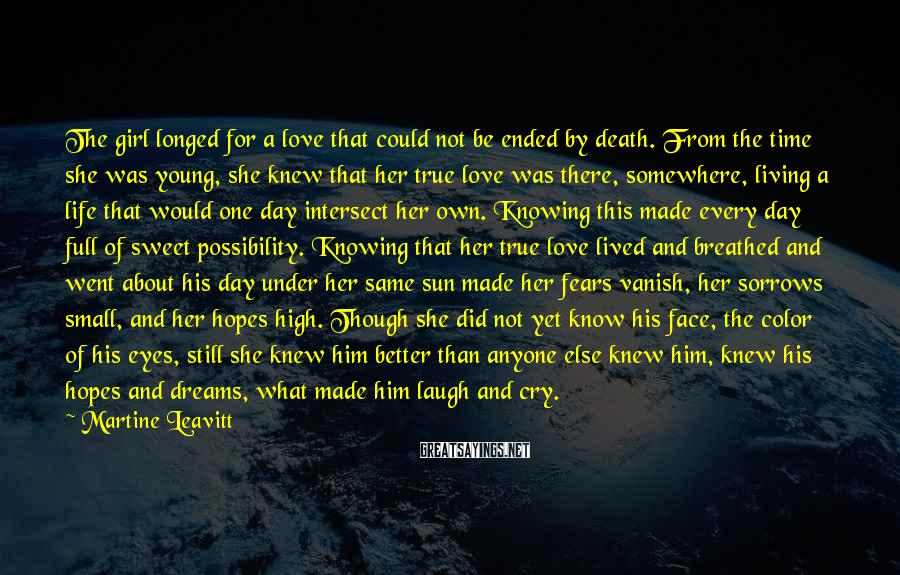 Martine Leavitt Sayings: The girl longed for a love that could not be ended by death. From the