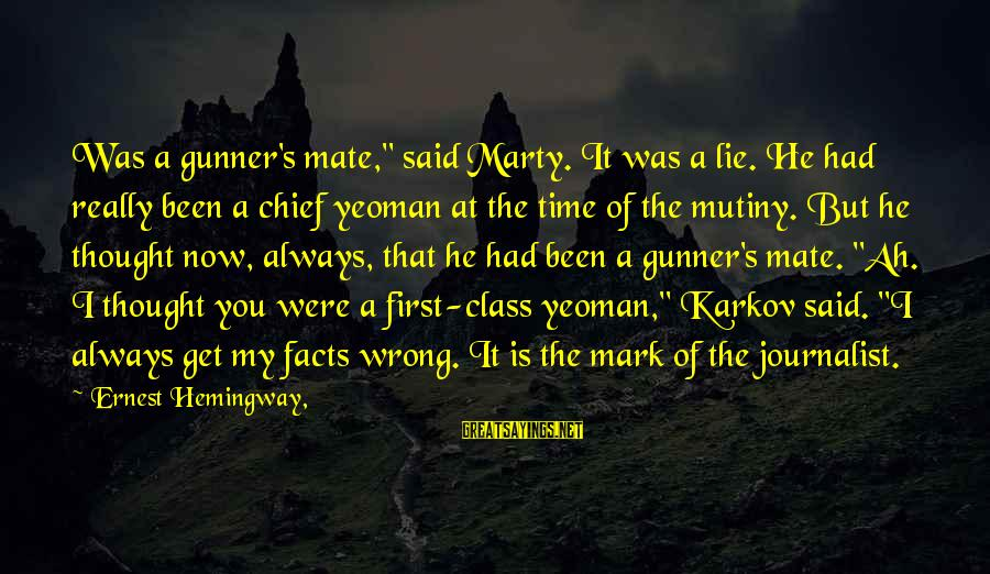 """Marty's Sayings By Ernest Hemingway,: Was a gunner's mate,"""" said Marty. It was a lie. He had really been a"""