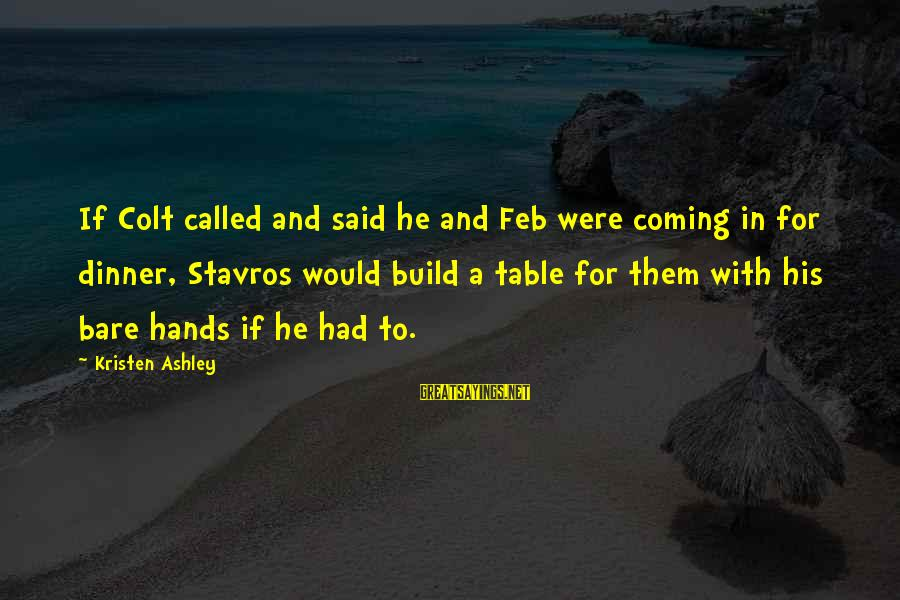 Marvel Ultimate Alliance 2 Deadpool Sayings By Kristen Ashley: If Colt called and said he and Feb were coming in for dinner, Stavros would