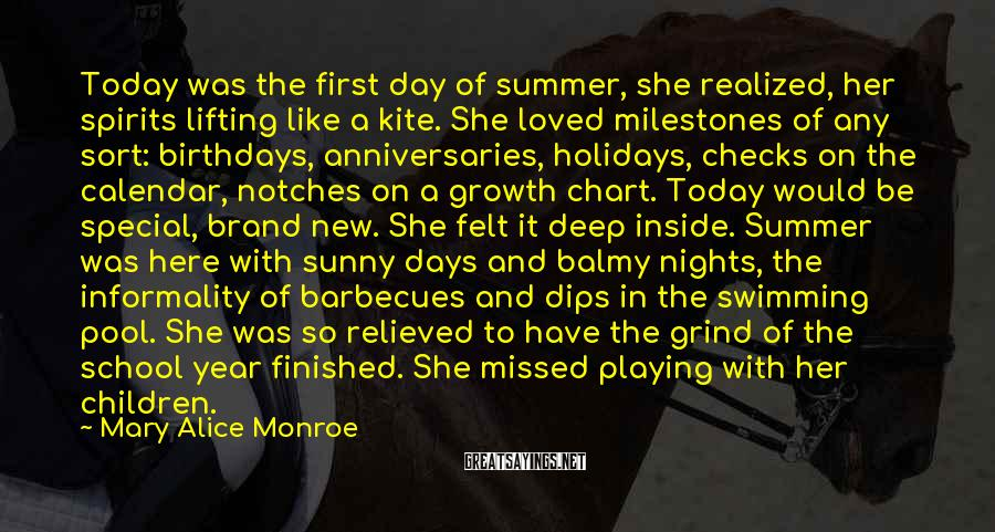 Mary Alice Monroe Sayings: Today was the first day of summer, she realized, her spirits lifting like a kite.