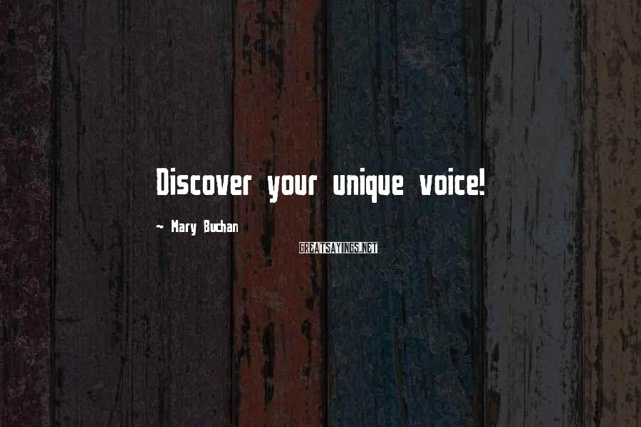 Mary Buchan Sayings: Discover your unique voice!