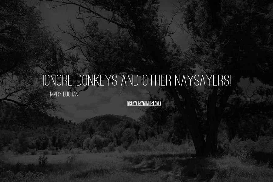 Mary Buchan Sayings: Ignore donkeys and other naysayers!